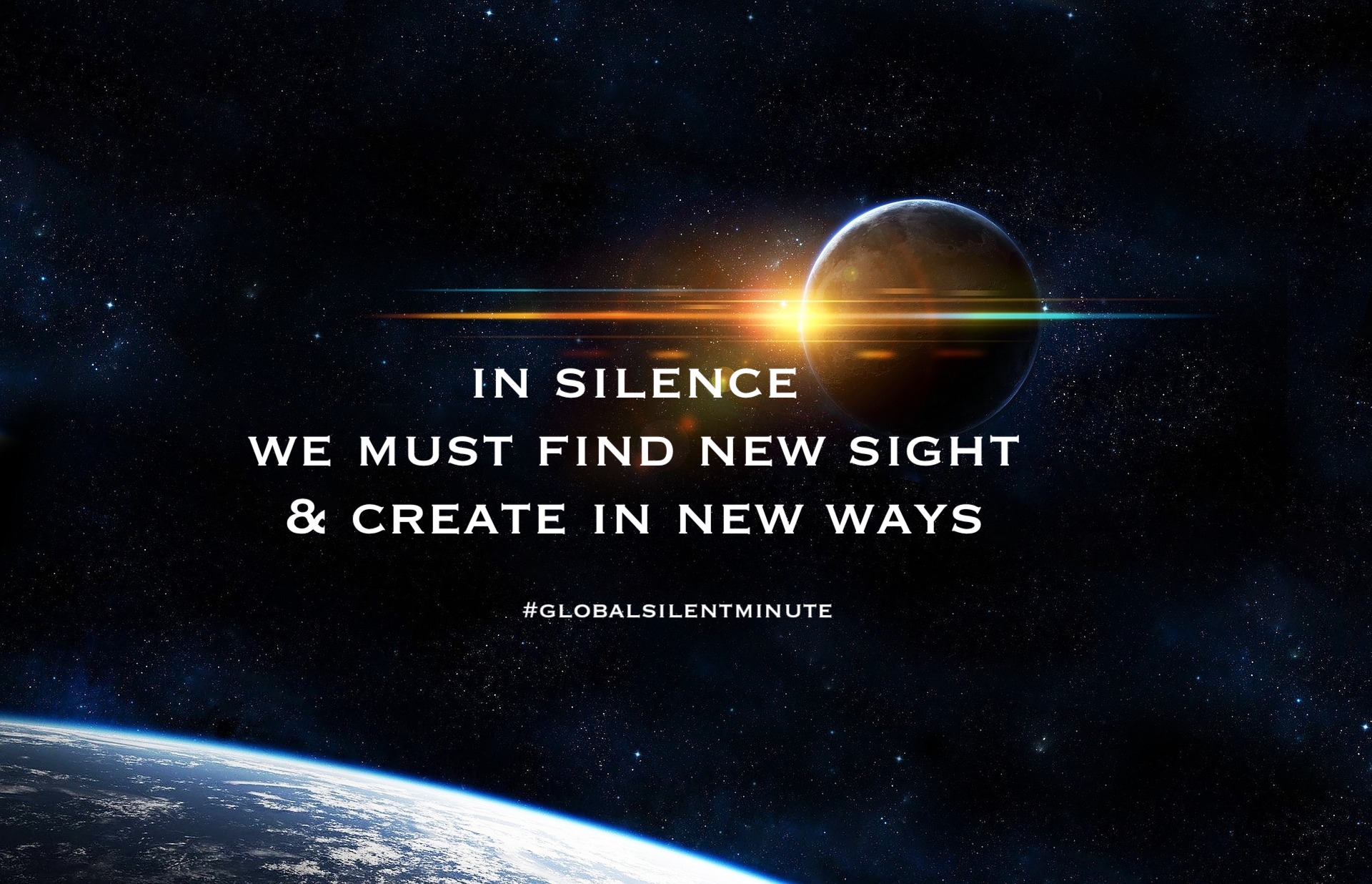 22. In Silence we must find new sight and creeate in new ways